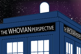 The Whovian Perspective: Episode 1 – Who's Your Doctor