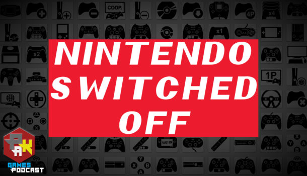 Games Podcast 259  Nintendo Switched Off