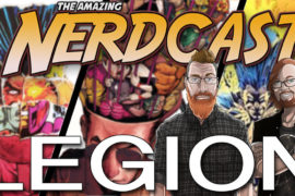 The Amazing Nercast #46: Legion
