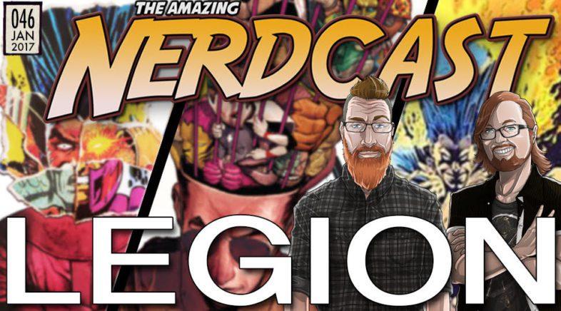 The Amazing Nercast #46: Legion