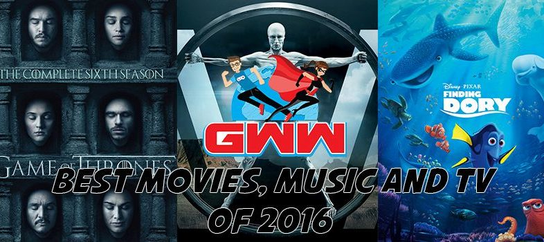 GWW Best of 2016 – Movies, TV & Music