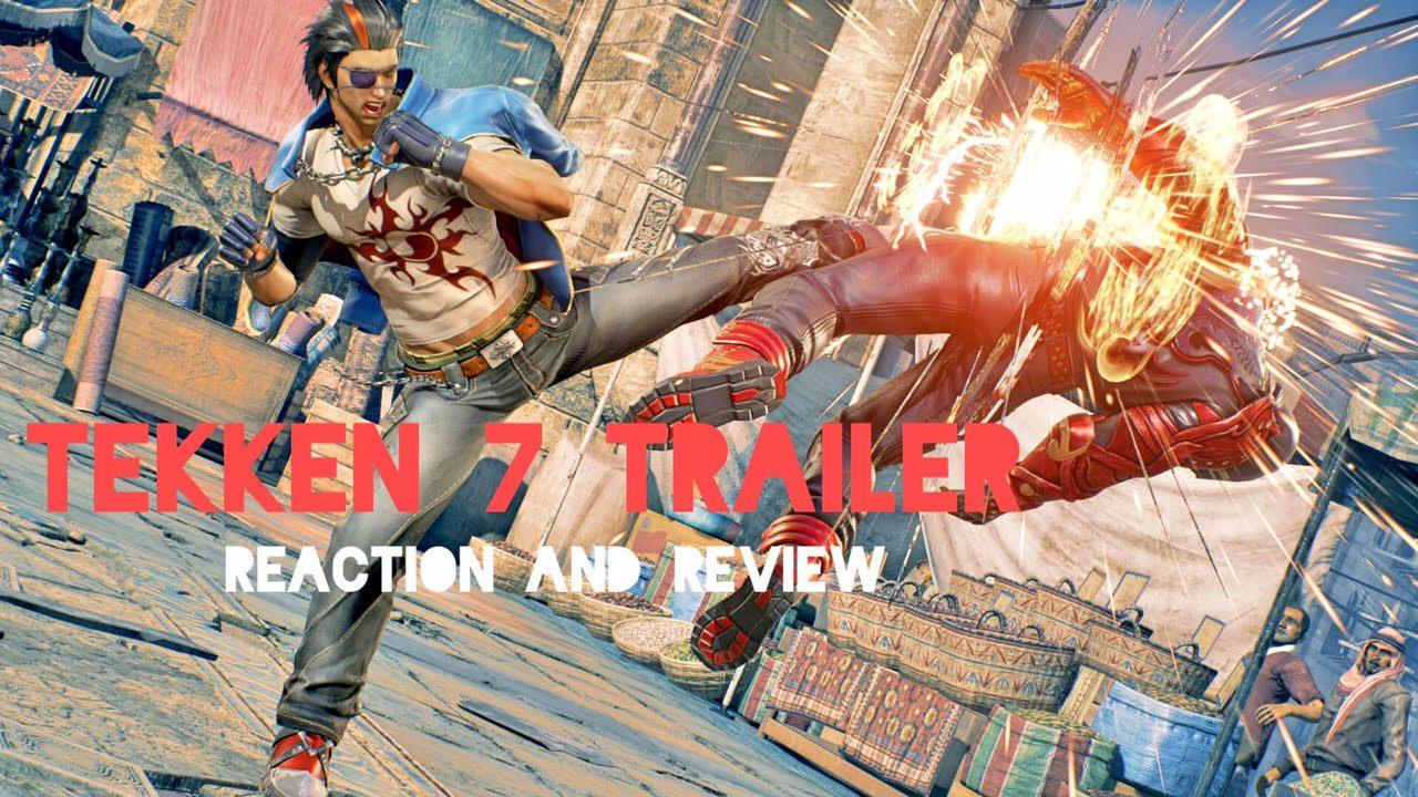 Tekken 7 Trailer Reaction and Review