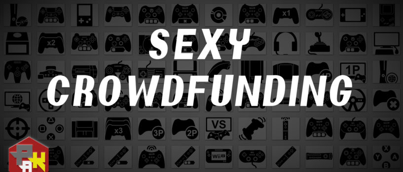 Games Podcast 262| Sexy Crowdfunding