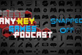 Games Podcast 261| Snapped Off