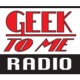 GeekToMeRadio