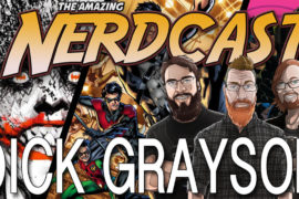 The Amazing Nerdcast  #48: Dick Grayson