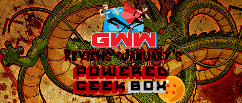 January's Powered Geek Box REVIEW Will Keep You From Going Super Saiyan