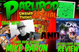 Parlipod Swamp Thing SPECIAL: Mike Baron and Justice League Dark