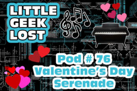 Little Geek Lost #76: Valentine's Day Serenade