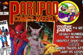 Parlipod Comic Book Talk #28: When Tacos Attack!!