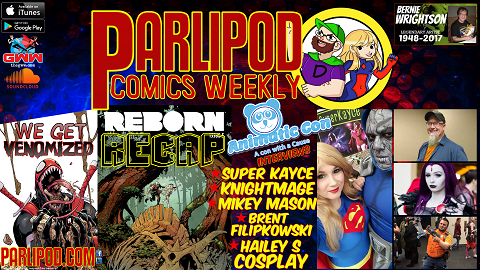 Parlipod Comics Weekly #31: Rollin' with Savages/ Animatic Con
