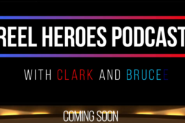 Coming Soon – Reel Heroes with Clark and Bruce