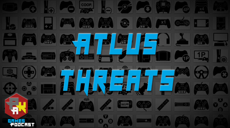 Games Podcast 269   Atlus Threat