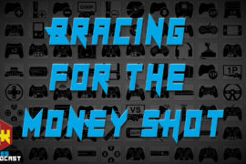 Games Podcast 270 | Bracing for the Money Shot