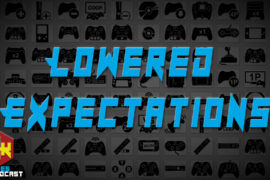 Games Podcast 268 | Lowered Expectations