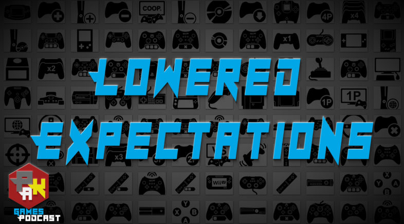 Games Podcast 268   Lowered Expectations