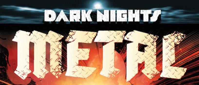 DC Comics Dark Nights: Metal Is Coming!!!