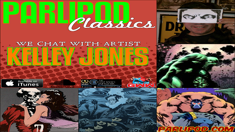 Parlipod Comics Weekly #6: Revisiting the Kelley Jones Interview