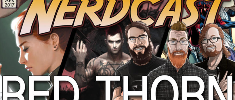 The Amazing Nerdcast #51: Red Thorn