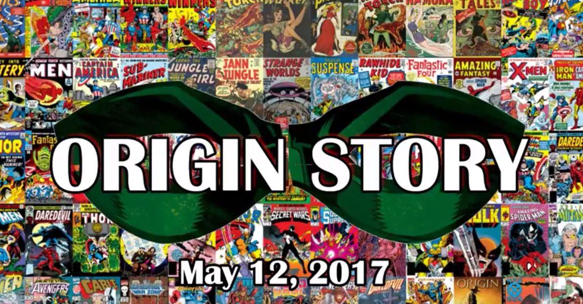 Origin Story #5 – May 12, 2017