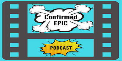 Confirmed Epic Podcast