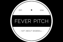 Fever Pitch #4: Winging It
