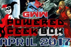 April 2017 Powered Geek Box Review