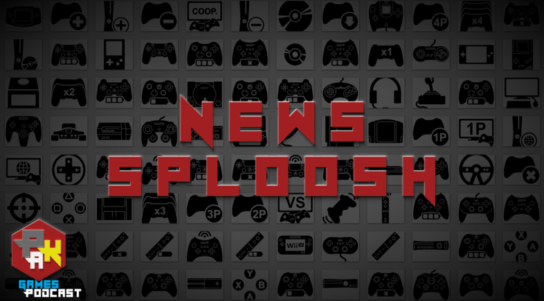 Games Podcast 278 | News Sploosh