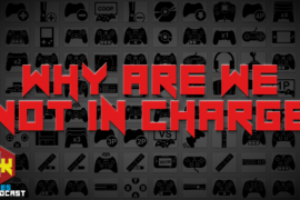 Games Podcast 279 | Why Are We Not In Charge!