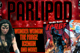Parlipod #52: Wonder Woman Fever & Dark Days: The Forge