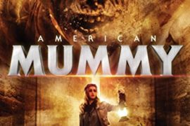 "Interview with Charles Pinion director of ""American Mummy"" out now on DVD/Blu-Ray"