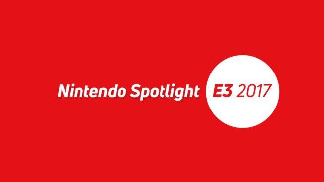 Recapping the Nintendo Spotlight at E3 2017