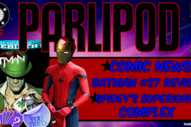 Parlipod #57: Batman #27 Review and a Spider-Man Homecoming Debate