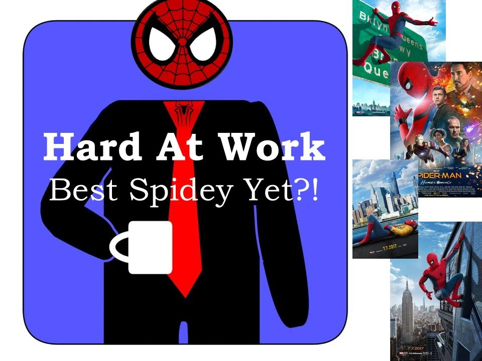 HardAtWork #19: Spider-Man Homecoming REVIEW