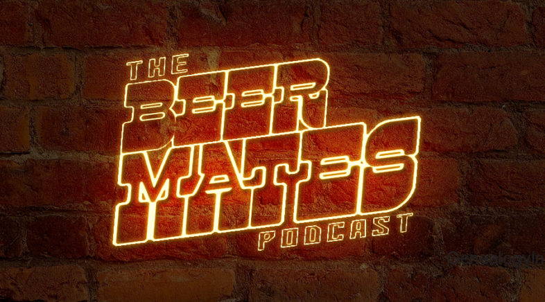 The Beermates Podcast Episode #2