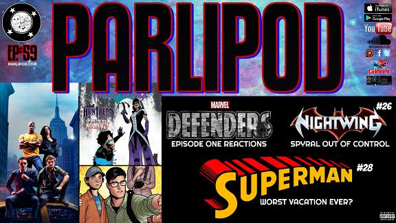 Parlipod #59: Diggin' Defenders Droppin' Supes