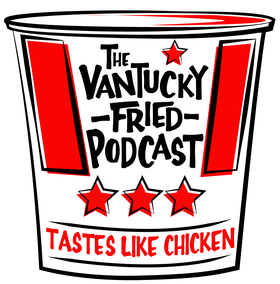 The Vantucky Fried Podcast #40: The Big Four Oh
