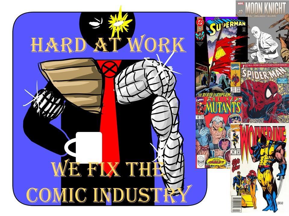 HardAtWork #23: We Fix the Comic Industry