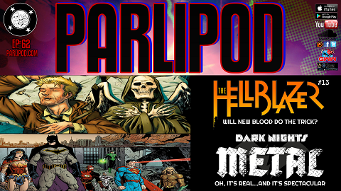 Parlipod #62: Hellblazer #13 and METAL
