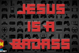 Games Podcast 287   A new challenger approaches, it's Jesus