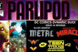 Parlipod #64: Metal, Mister Mimracle & Teen Titans