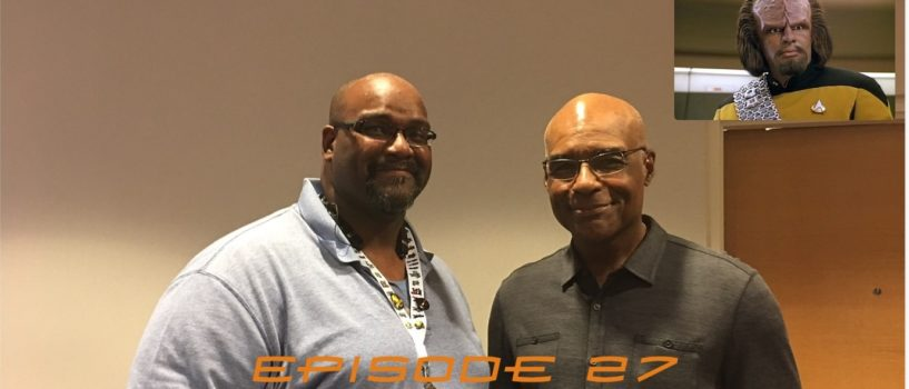 Super Powered Fan Cast #27: Trek Cast with Michael Dorn (Worf from TNG and DS9)