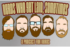 Nerds Who get Laid, Sometimes – Ep. 206: No Dren Ruoy Teg