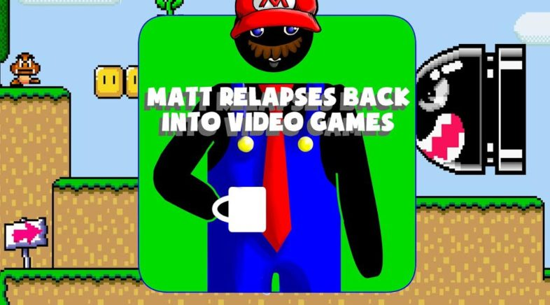Hard At Work #27: Matt Relapses Back Into Video Games