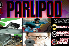 Parlipod #63: Batman #30, Secret Empire #10 And More