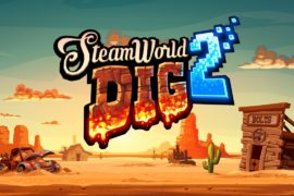 SteamWorld Dig 2 – Review