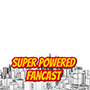 Super Powered Fancast