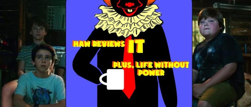 Hard At Work #28: HAW Reviews IT Plus, Life Without Power