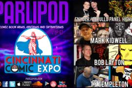 Parlipod #67: CINCINNATI COMIC EXPO