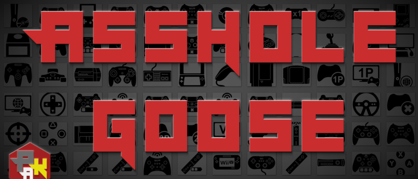 Games Podcast 290 | Asshole Goose